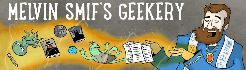 Melvin Smif's Geekery